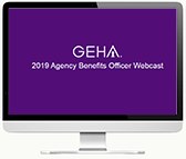geha's 2019 agency benefits officer webcast